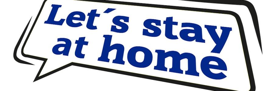 Sprechblase mit der Aufschrift Lets stay at home.
